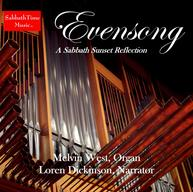 Evensong-A Sabbath Sunset Reflection. Melvin West, organ, Loren Dickinson, narrator.